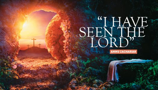 """I HAVE SEEN THE LORD"""