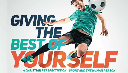 GIVING THE BEST OF YOURSELF-A CHRISTIAN PERSPECTIVE OF SPORT AND THE HUMAN PERSON