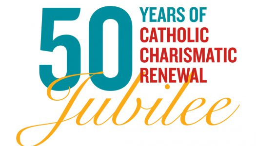 50 YEARS OF CATHOLIC CHARISMATIC RENEWAL JUBILEE