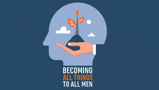 BECOMING ALL THINGS TO ALL MEN