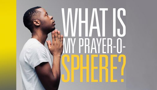 WHAT IS MY PRAYER-O-SPHERE?