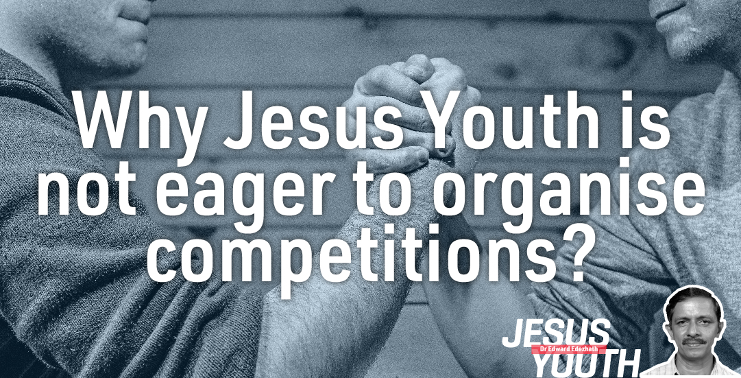 Jesus Youth: Why Jesus Youth is not eager to organise competitions?