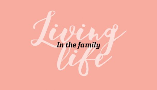 Living Life – In the Family