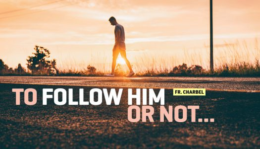 TO FOLLOW HIM OR NOT …