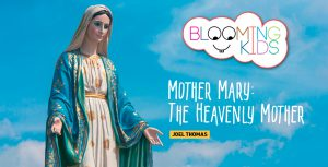 MOTHER MARY: THE HEAVENLY MOTHER