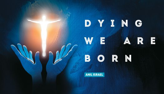 DYING WE ARE BORN