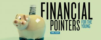 FINANCIAL POINTERS FOR THE YOUNG
