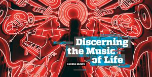 Discerning the Music of Life