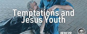 Certain temptations of some good Jesus Youth
