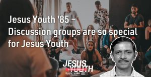 Jesus Youth-Discussion groups are so special for Jesus Youth