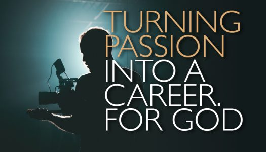 Turning Passion into a Career For God