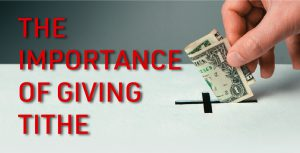 The Importance of Giving Tithe